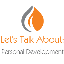 Let's Talk About: Personal Development